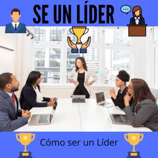 cómo ser un líder