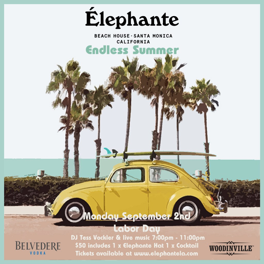 LABOR DAY PARTY – ENDLESS SUMMER AT ELEPHANTE!