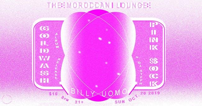 Goldwash, Pink Sock, Billy Uomo