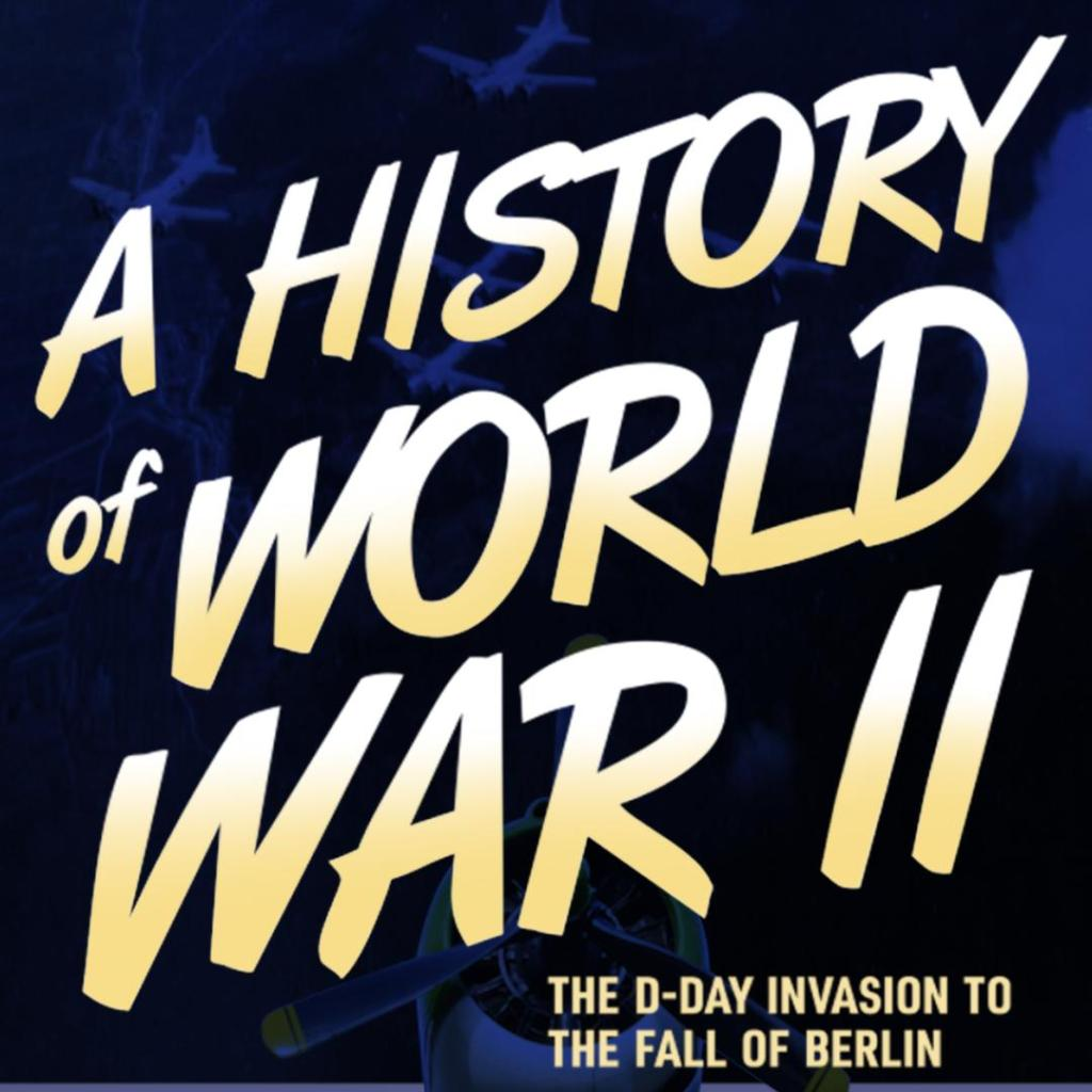 A HISTORY OF WORLD WAR II