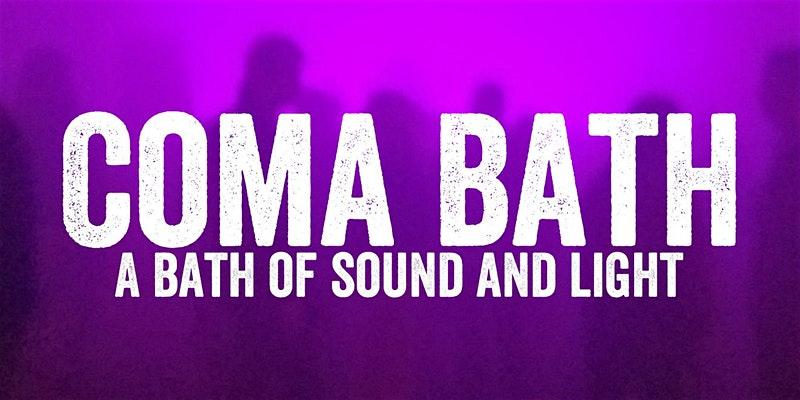 Coma Bath