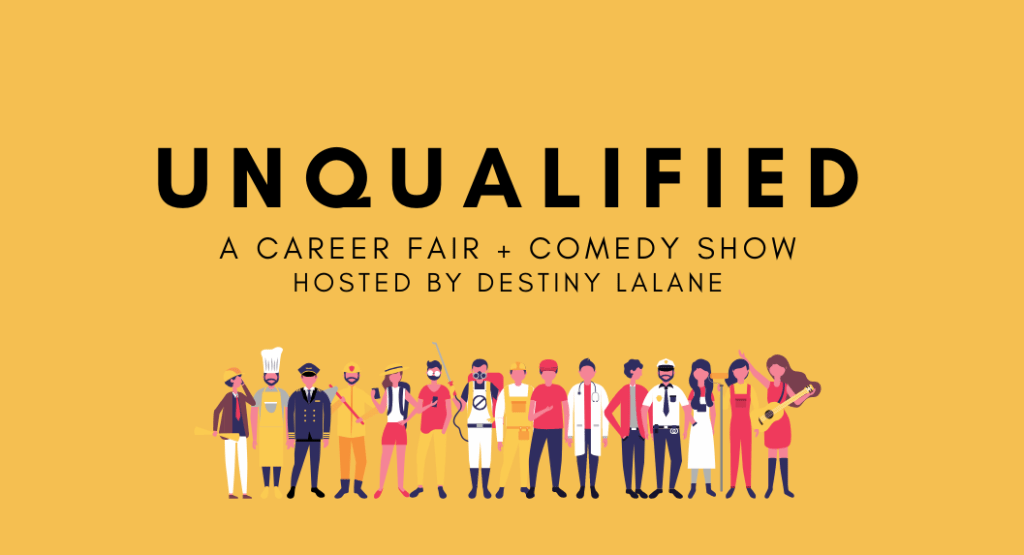 UNQUALIFIED – A Career Fair + Comedy Show