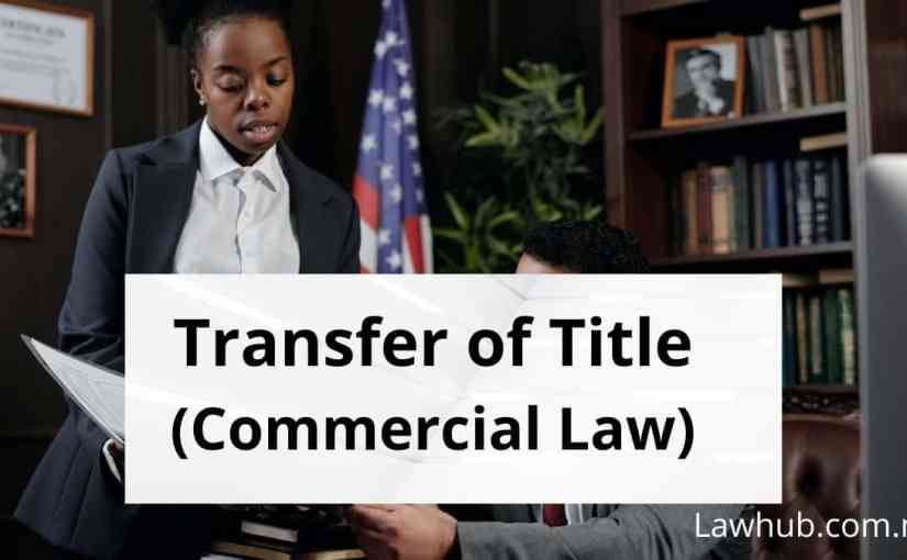 Transfer of Title (Commercial Law)