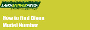 How to find Dixon Model Number