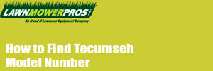 How to Find Tecumseh Model Number