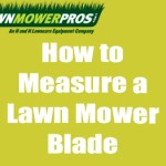 How to Measure a Lawn Mower Blade