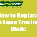 How to Replace a Lawn Tractor Blade