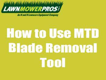 How to Use MTD Blade Removal Tool Banner