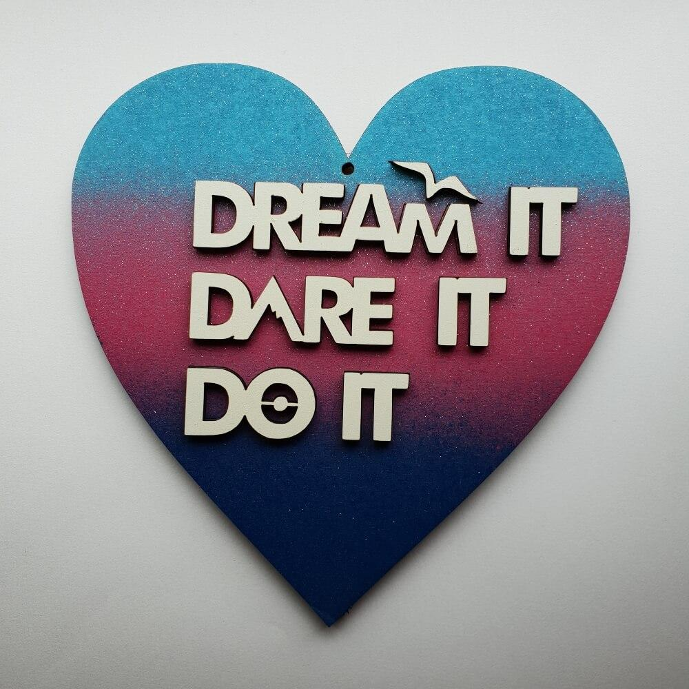 Dream it Dare it Do It Plaque