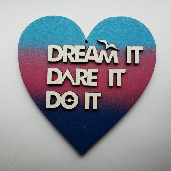 Dream it Dare it Do It Plaque