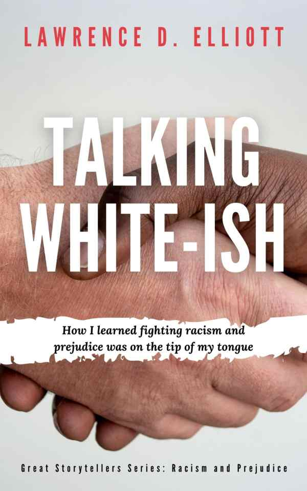 Talking White-ish: How I Learned Fighting Racism and Prejudice Was On The Tip Of My Tongue