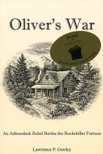Oliver's War: An Adirondack Rebel Battles the Rockefeller Fortune-Front Cover