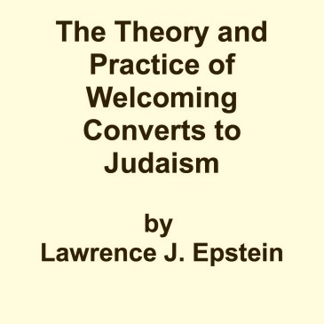 The Theory and Practice of Welcoming Converts to Judaism: Jewish Universalism