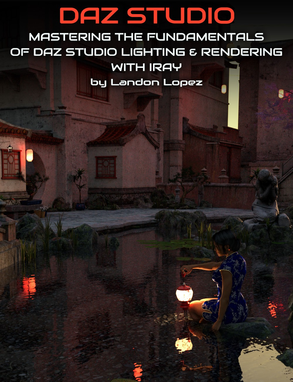 Mastering the Fundamentals of Iray Lighting and Rendering