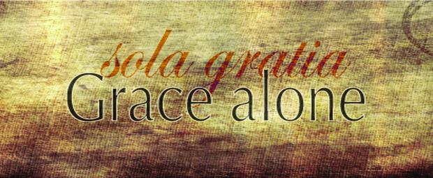 Sola Gratia, five solas
