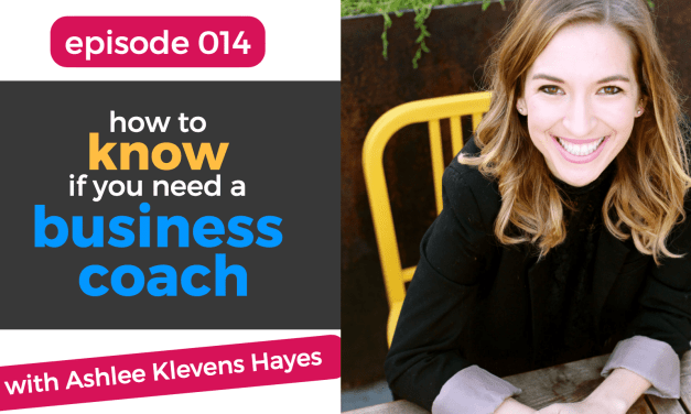 016: How to Know When You Need a Business Coach with Ashlee Klevens Hayes
