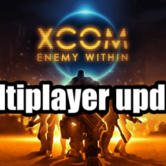 XCOM: Enemy Within multiplayer update released
