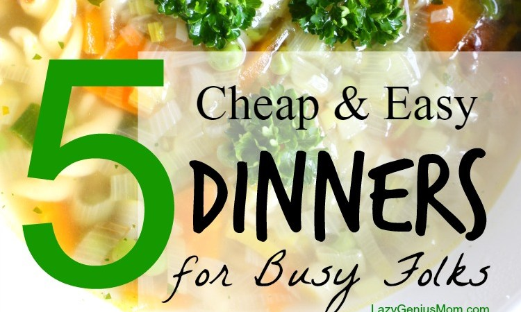 5 Cheap and Easy Dinner Ideas – Menu planning for busy nights