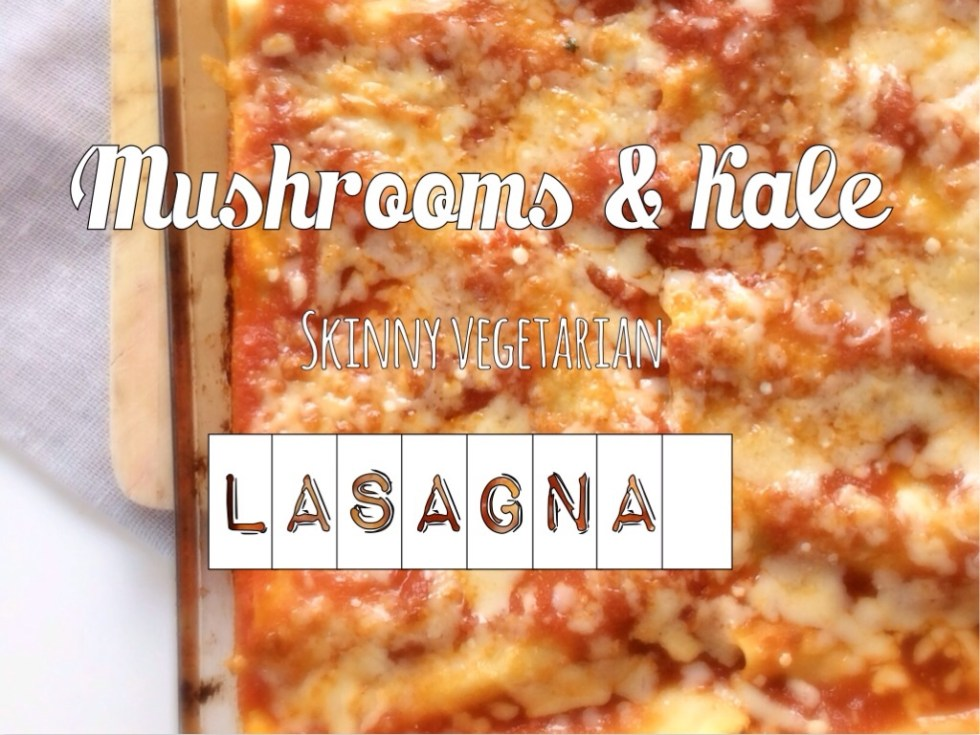 Mash rooms and kale skinny vegetarian lasagna