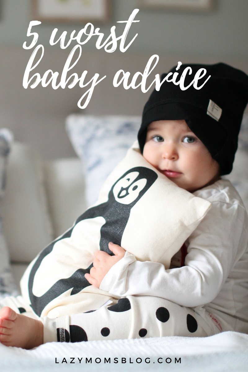 5 worst baby advice