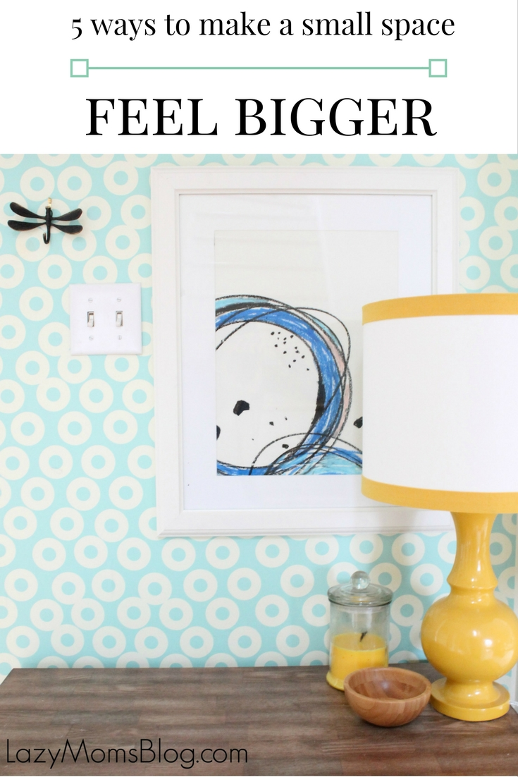 five tips to help you make any space feel and look bigger! Simple tips and tricks. 5 ways to make a small room feel bigger!