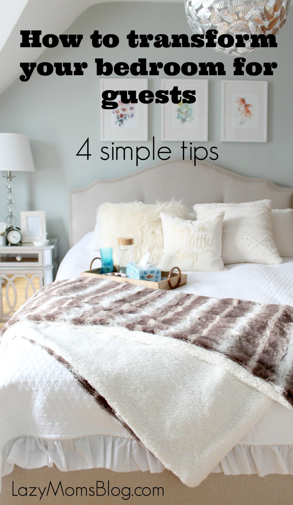 how to transform your bedroom for guests, great simple tips for hosting !