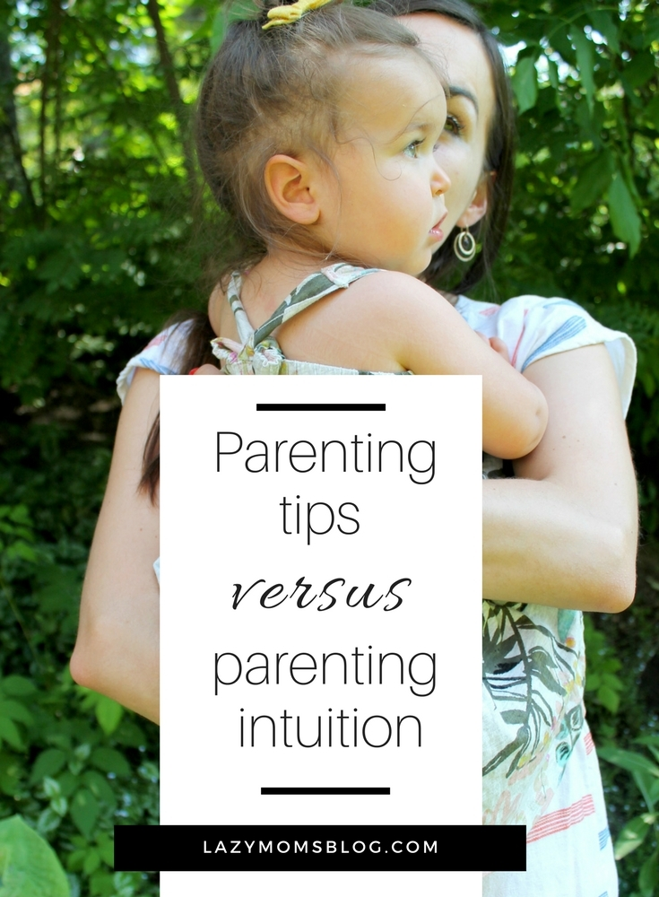 Parenting tips versus parenting intuition, which one to choose? Great inspiration for new moms!