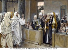 The Priests Ask Jesus by Whose Authority He Acts, by James Tissot