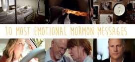 10 Most Emotional Mormon Messages