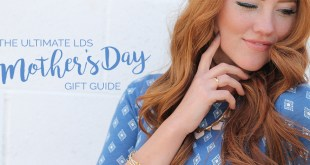 The Ultimate LDS Mother's Day Gift Guide