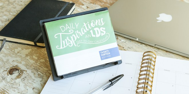 Check Out This Awesome 2018 LDS Daily Calendar