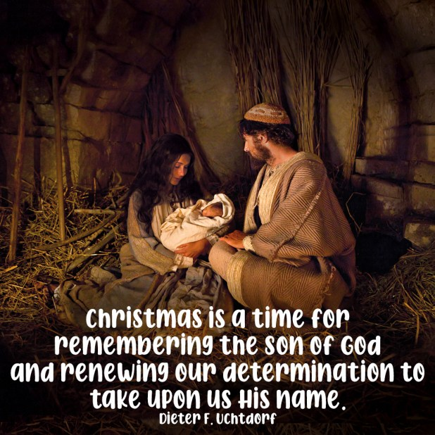 LDS Christmas Quotes | Dieter F Uchtdorf