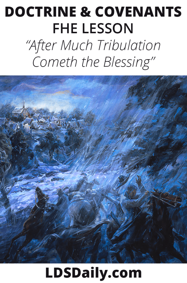 Doctrine and Covenants FHE Lesson - After Much Tribulation Cometh the Blessing PIN