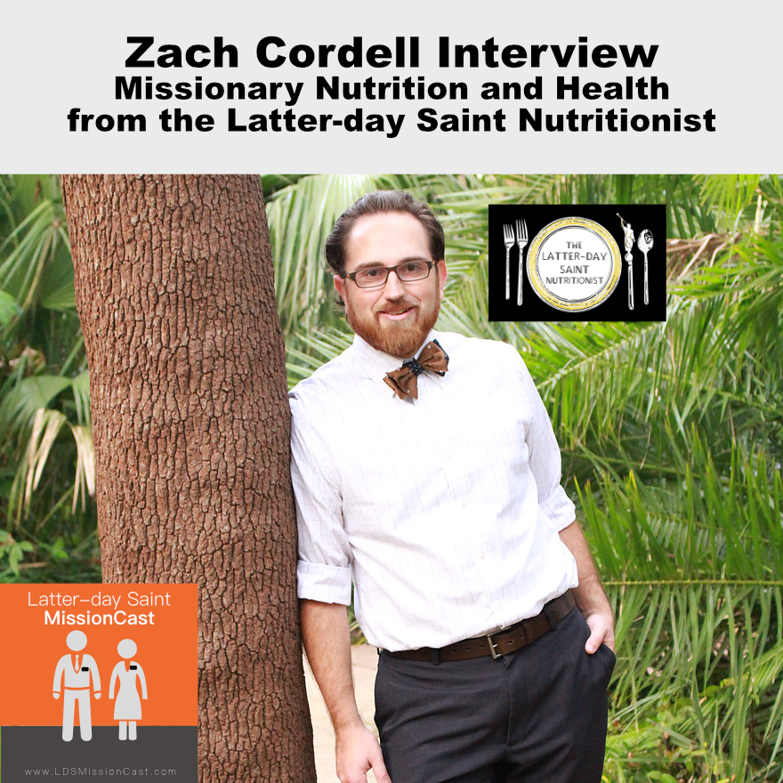 Zach Cordell Latter-day Saint Nutritionist Podcast