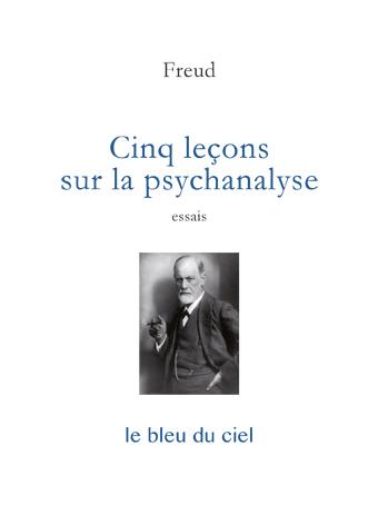 couverture du livre de Freud | Cinq leçons sur la psychanalyse | 1909