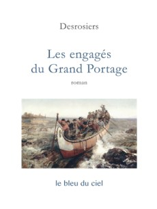 couverture du livre de Desrosiers | Les engagés du Grand Portage | 1938