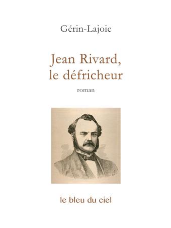 couverture du roman de Gérin-Lajoie | Jean Rivard, le défricheur | 1862