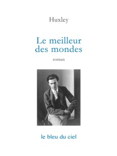 couverture du livre de Huxley | Le meilleur des mondes | 1932