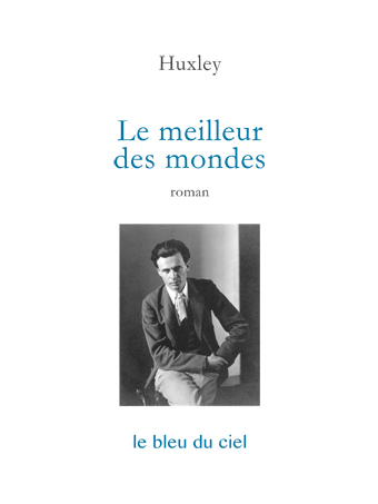 couverture du roman de Huxley | Le meilleur des mondes | 1932