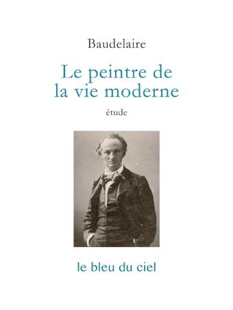 couverture de l'étude de Baudelaire | Le peintre de la vie moderne | 1863