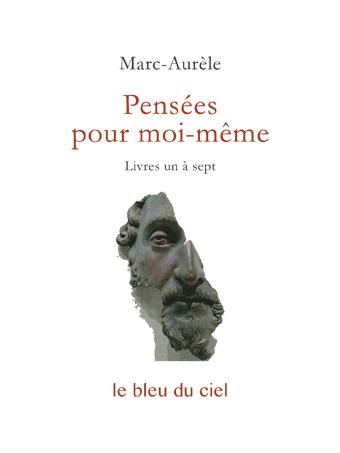 couverture de l'essai de Marc-Aurèle | Pensées pour moi-même | livres 1 à 7 | entre 170 et 180
