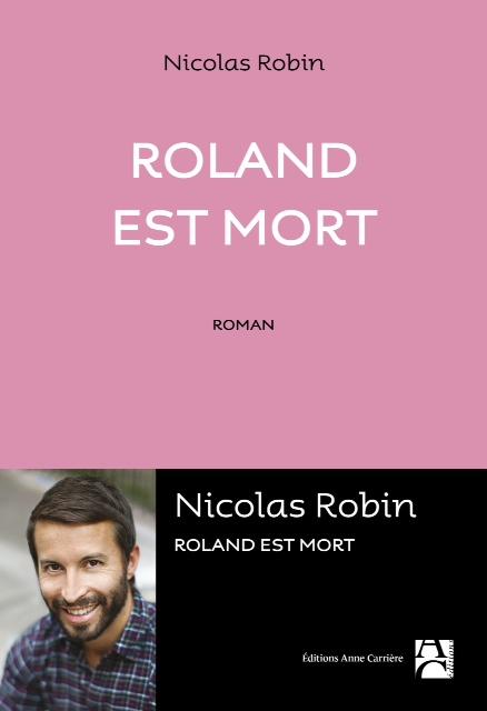 le-jury-du-prix-folire-a-recompense-rolland-est-mort-paru-aux-editions-anne-carriere
