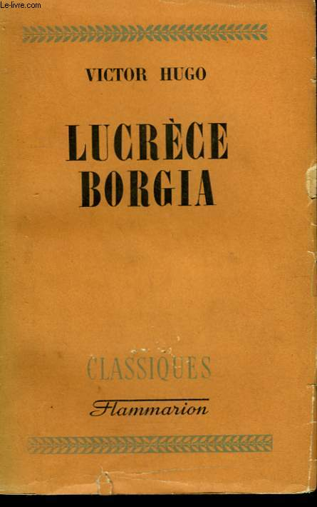 Картинки по запросу Hugo, Victor. Lucrèce Borgia