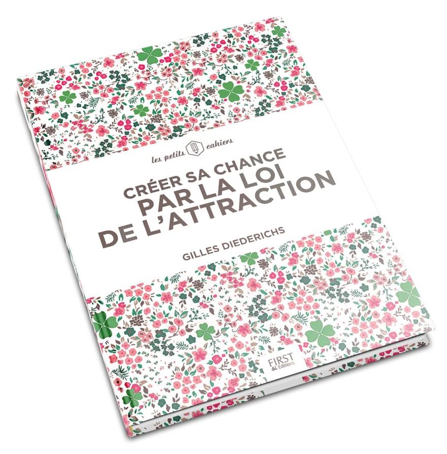 Gilles Diederichs - Créer sa chance par la loi de l'attraction - First