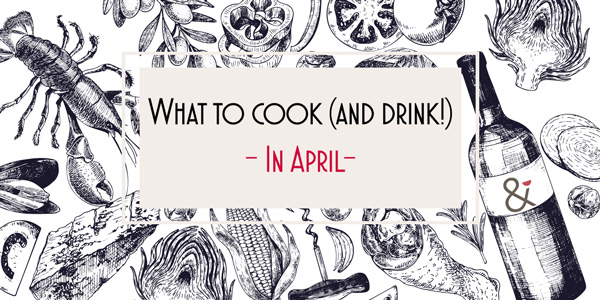 What to cook and drink april