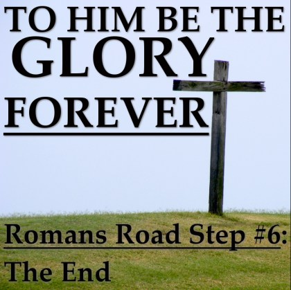 To Him Be the Glory Forever