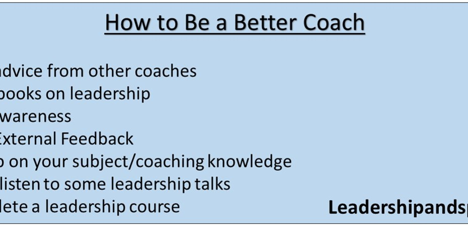 How to Be a Better Coach 7 steps on how to be a better coach