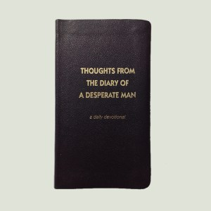 Thoughts from the Diary of a Desperate Man by Walt Henrichsen