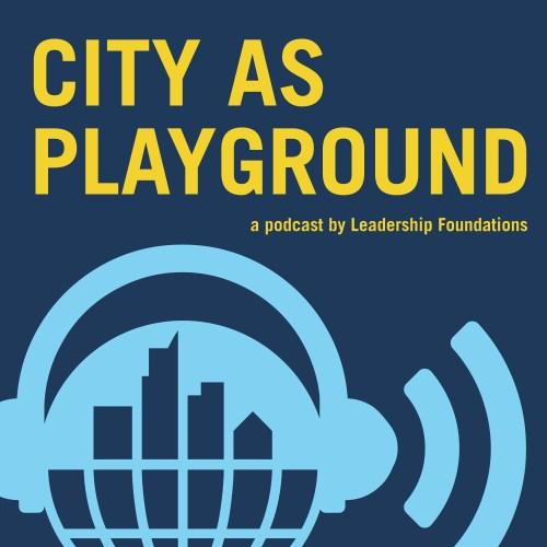City as Playground Podcast