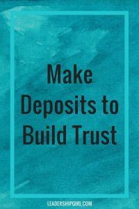 make deposits to build trust